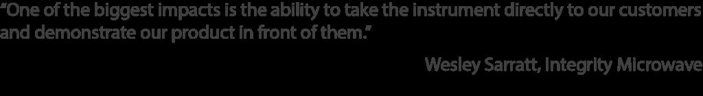 Customer Quote: Wesley Sarratt (Integrity Microwave)